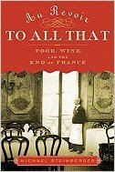 The premise of Michael Steinberger's book is that French food and wine's world dominance is at an end.