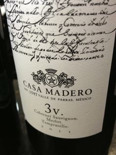 In our conversation, Pati told me this is one of her favorite Mexican wines: 3V from Casa Madero.