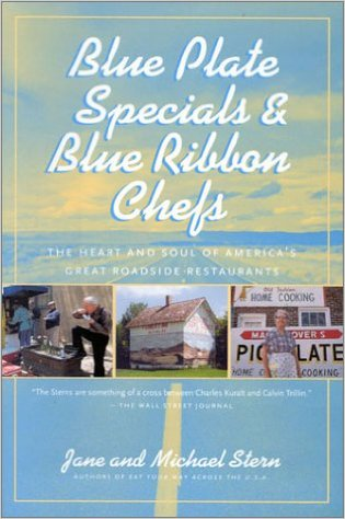 Blue Plate Specials is my favorite of Jane and Michael Stern's cookbooks. It reminds me of my visits to my wine producers.
