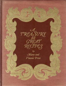 "This is the cover of ""A Treasury of Great Recipes,"" by Vincent and Mary Price. When it came out in the 1960s, it was the most impressive cookbook I'd ever seen. The padded leather-like binding and gold embossing made it seem statelier than the Encyclopedia Britannica."